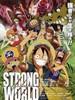 海贼王电影版2009:强者天下 One Piece Film: Strong World(2009)