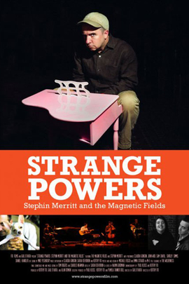 Strange Powers: Stephin Merritt and the Magnetic Fields( 2010 )