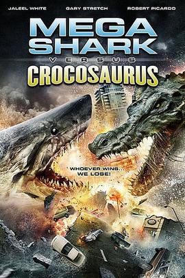 噬人鲨大战食人鳄( 2010 )