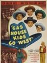 Gas House Kids Go West