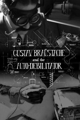 Gustav Braustache and the Auto-Debilitator( 2007 )