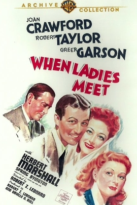 When Ladies Meet( 1941 )