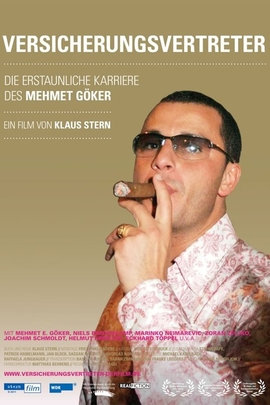 Versicherungsvertreter - Die erstaunliche Karriere des Mehmet Göker( 2011 )