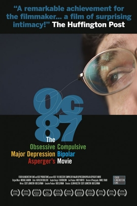 OC87: The Obsessive Compulsive, Major Depression, Bipolar, Asperger's Movie( 2010 )
